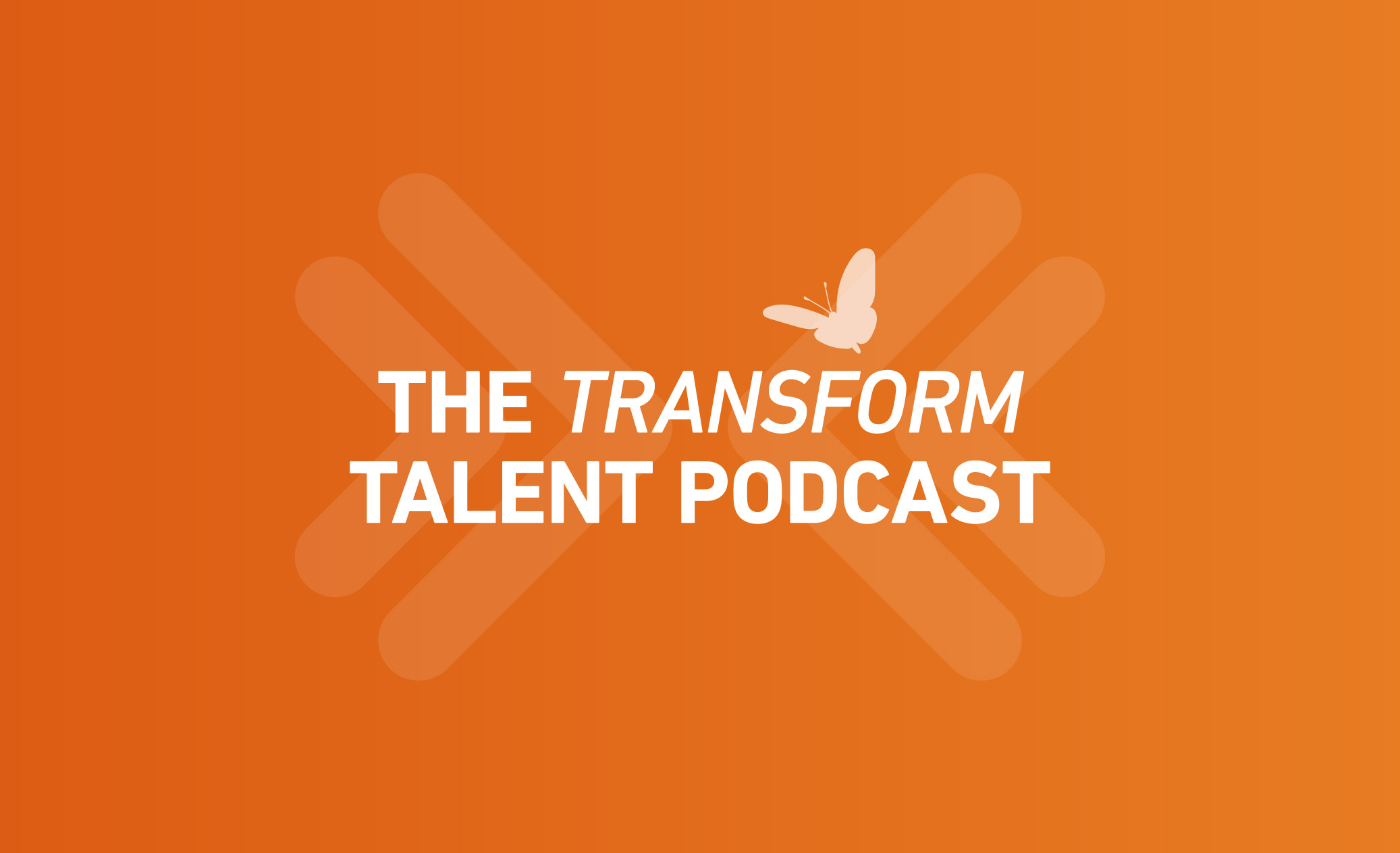 The Transform Talent Podcast